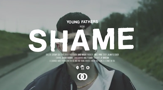 Watch: Young Fathers – Shame