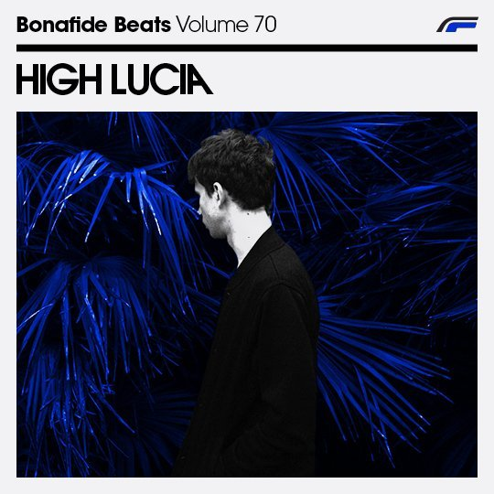 High Lucia x Bonafide Beats #70