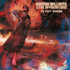 Shot Callers: Director Nick Donnelly Talks Hannah Williams & The Affirmations - 50 Foot Woman