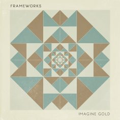 Frameworks premieres Monday ahead of latest album, Imagine Gold